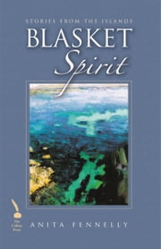 Blasket Spirit – Stories from the Islands: Stories from the Islands ebook by Anita Fennelly