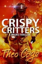 Crispy Critters ebook by Theo Cage