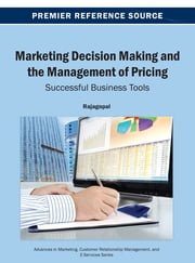 Marketing Decision Making and the Management of Pricing - Successful Business Tools ebook by Dr. Rajagopal