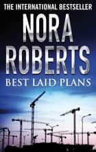 Best Laid Plans ebook by Nora Roberts