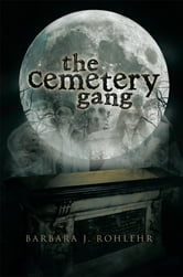 The Cemetery Gang ebook by Barbara J. Rohlehr