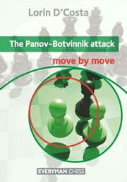 The Panov-Botvinnik Attack: Move by Move ebook by Lorin D'Costa