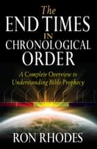 The End Times in Chronological Order ebook by Ron Rhodes