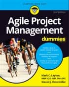 Agile Project Management For Dummies ebook by Mark C. Layton, Steven J. Ostermiller