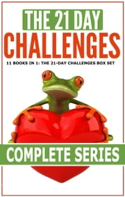 11 Books in 1: The 21-Day Challenges Box Set ebook by 21 Day Challenges