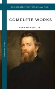 Melville Herman: The Complete works (Oregan Classics) (The Greatest Writers of All Time) 電子書 by Herman Melville
