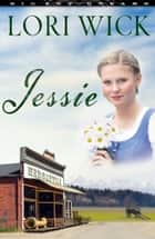 Jessie ebook by Lori Wick