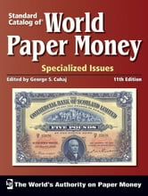 Standard Catalog of World Paper Money, Specialized Issues ebook by George S. Cuhaj