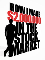 How I Made $2,000,000 in the Stock Market ebook by Darvas, Nicolas