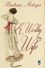 A Worthy Wife ebook by Barbara Metzger