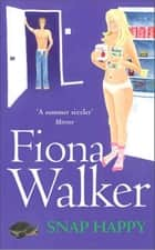 Snap Happy ebook by Fiona Walker