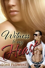 Witness to my Heart ebook by Loni Flowers