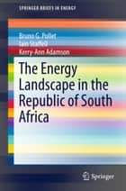 The Energy Landscape in the Republic of South Africa ebook by