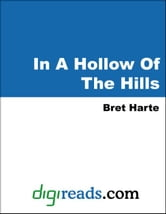 In A Hollow Of The Hills ebook by Harte, Bret
