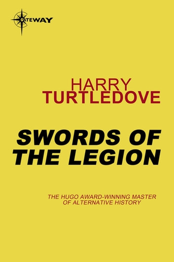 Swords of the Legion - Videssos Book 4 ebook by Harry Turtledove