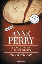 Traición en Lisson Grove (Inspector Thomas Pitt 26) eBook by Anne Perry