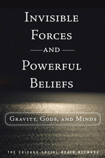 Invisible Forces and Powerful Beliefs, Portable Documents ebook by The Chicago Social Brain Network