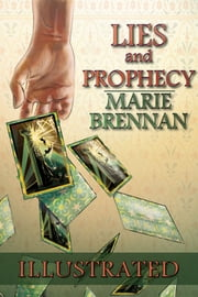 Lies and Prophecy - Illustrated Edition ebook by Marie Brennan