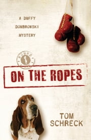 On the Ropes ebook by Tom Schreck