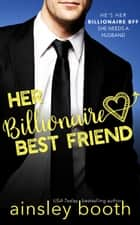 Her Billionaire Best Friend ebook by Ainsley Booth
