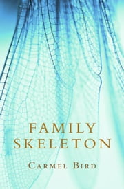 Family Skeleton ebook by Bird, Carmel