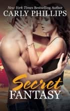Secret Fantasy ebook by Carly Phillips