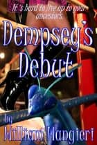 Dempsey's Debut ebook by William Mangieri