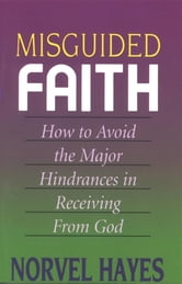 Misguided Faith ebook by Norvel Hayes