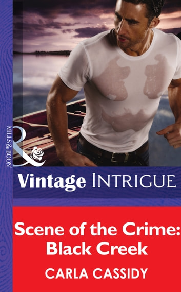 Scene of the Crime: Black Creek (Mills & Boon Intrigue) ebook by Carla Cassidy