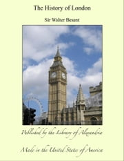 The History of London ebook by Sir Walter Besant