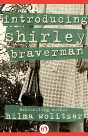 Introducing Shirley Braverman ebook by Hilma Wolitzer