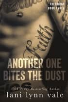 Another One Bites the Dust eBook by Lani Lynn Vale
