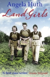 Land Girls ebook by Angela Huth