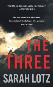 The Three - A Novel ebook by Sarah Lotz