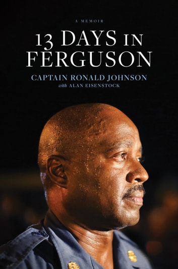 13 Days in Ferguson ebook by Ron Johnson