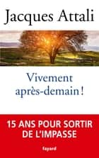 Vivement après-demain ebook by Jacques Attali