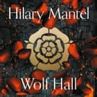 Wolf Hall (The Wolf Hall Trilogy) audiobook by Hilary Mantel