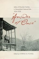 """Answer at Once"" - Letters of Mountain Families in Shenandoah National Park, 1934-1938 ebook by"