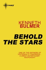 Behold the Stars ebook by Kenneth Bulmer