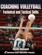 Coaching Volleyball Technical and Tactical Skills ebook by American Sport Education Program