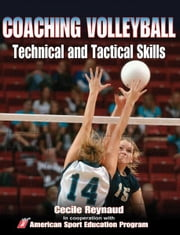 Coaching Volleyball Technical and Tactical Skills ebook by Kobo.Web.Store.Products.Fields.ContributorFieldViewModel
