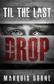 'Til the Last Drop ebook by Marquis Boone