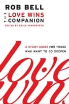 Love Wins Companion ebook by Rob Bell