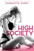 High Society ebook by Charlotte Casey