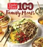 Taste of Home 100 Family Meals ebook by Editors at Taste of Home