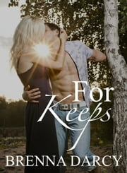 For Keeps - Mystic Cove Series, #1 ebook by Brenna Darcy