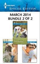 Harlequin Special Edition March 2014 - Bundle 2 of 2 ebook by Judy Duarte,Teresa Southwick,Joanna Sims