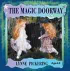 The Magic Doorway ebook by Lynne Pickering