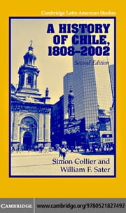 A History of Chile 1808-2002 2ed ebook by Collier, Simon