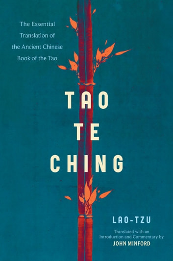 Tao Te Ching - The Essential Translation of the Ancient Chinese Book of the Tao ebook by Lao Tzu
